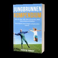Jungbrunnen Kompendium - Wie Sie über 100 Jahre alt werden jung und gesund Zbigniew Conrady EBOOK